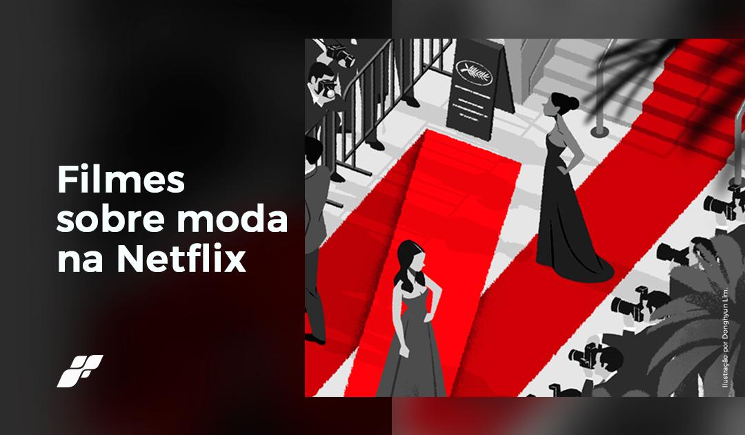 8 filmes de moda na Netflix para assistir
